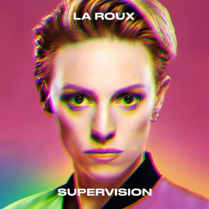Supervision by La Roux