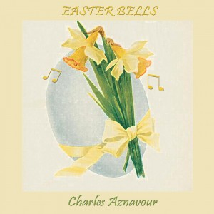 Easter Bells by Charles Aznavour
