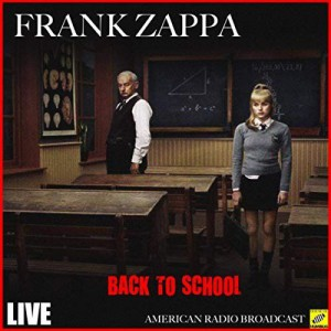 Back To School (Live) by Frank Zappa