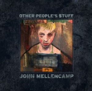 Other Peoples Stuff by John Mellencamp