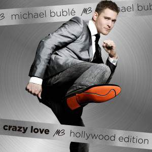 Crazy Love (Hollywood Edition) by Michael Buble
