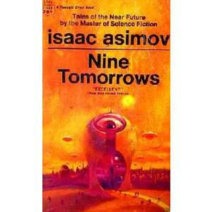 computers and the future in nine tomorrows by isaac asimov The increased use of computers in the future  in the novel 'nine tomorrows' isaac asimov often criticizes our reliance will computer control human in future.