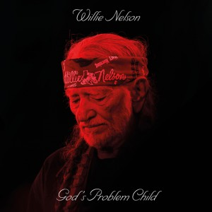 Gods Problem Child by Willie Nelson