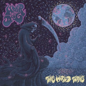 This World Turns by Hair Of The Dog